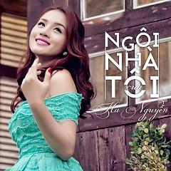 Ngôi Nhà Của Tôi - Hà Nguyễn