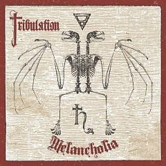 Melancholia - Tribulation