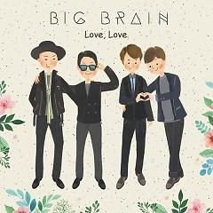 Love, Love - Big Brain
