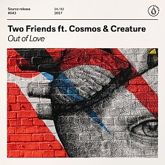 Out Of Love (EP) - Two Friends