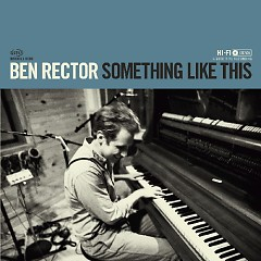 Something Like This - Ben Rector