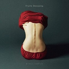 Fruits Decaying - Boku no Lyric no Boyomi
