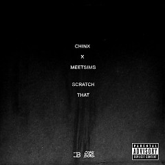 Scratch That (Single) - Chinx, Meetsims