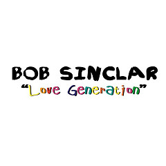 Love Generation (Single) - Bob Sinclar