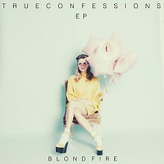 True Confessions - EP - Blondfire