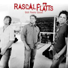 Still Feels Good - Rascal Flatts