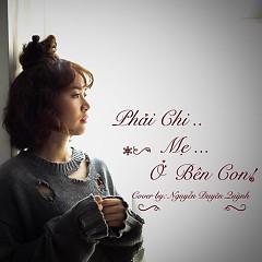 Phải Chi Mẹ Ở Bên Con (Cover) - Nguyễn Duyên Quỳnh