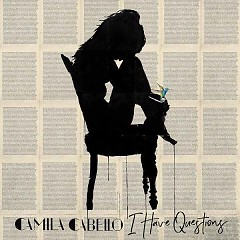 I Have Questions (Single) - Camila Cabello