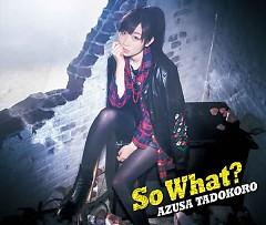 So What? - Tadokoro Azusa