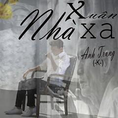 Xuân Xa Nhà (Người Phản Bội Cover) (Single) - Anh Trung