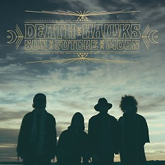 Sun Future Moon - Death Hawks