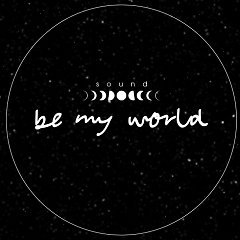 Be My World
