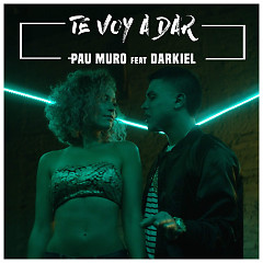 Te Voy A Dar (Single)