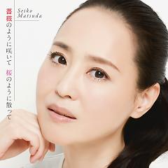 Bara no Youni Saite Sakura no Youni Chitte - Matsuda Seiko