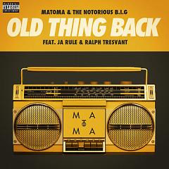 Old Thing Back (Single) - Matoma & The Notorious B.I.G.,Ja Rule,Ralph Tresvant