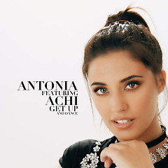 Get Up And Dance (Single) - Antonia, Achi