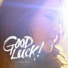 Good Luck - Lee Young-hyun