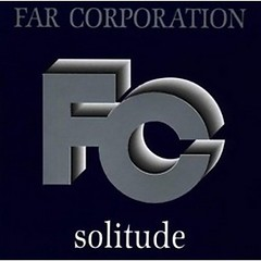 Solitude - Far Corporation