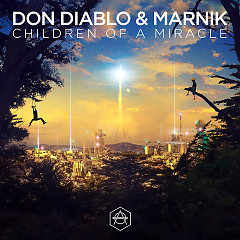 Children Of A Miracle - Don Diablo, Marnik