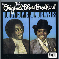The Original Blues Brothers - Junior Wells,Buddy Guy