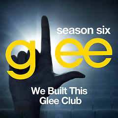 Glee: The Music, We Built This Glee Club - EP - The Glee Cast