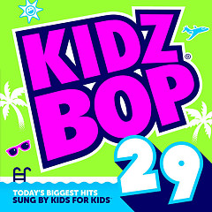 Kidz Bop 29 - Kidz Bop Kids