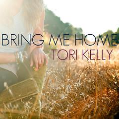 Bring Me Home (Single) - Tori Kelly