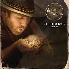 It Feels Good (EP) - Drake White