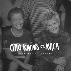 Back Where I Belong (Single) - Otto Knows,Avicii