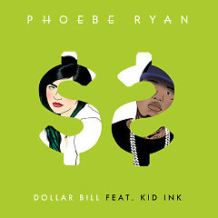 Dollar Bill (Single) - Phoebe Ryan,Kid Ink