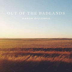 Out Of The Badlands - Aaron Gillespie
