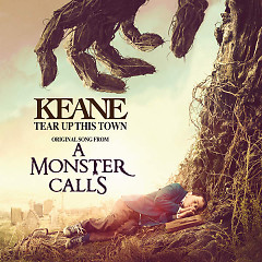 Tear Up This Town (A Monster Call OST) (Single) - Keane