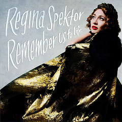 Remember Us To Life - Regina Spektor