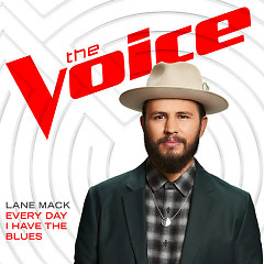 Every Day I Have The Blues (The Voice Performance) (Single) - Lane Mack