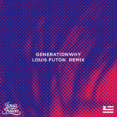 Generationwhy (Louis Futon Remix) (Single) - ZHU