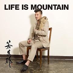 Life is Mountain - Wakadanna