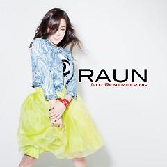 Not Remembering - Raun