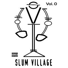 Slum Village, Vol. 0 - Slum Village