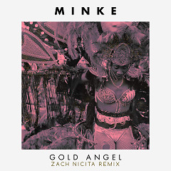 Gold Angel (Zach Nicita Remix) (Single) - Minke