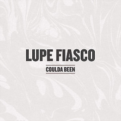 Coulda Been (Single) - Lupe Fiasco