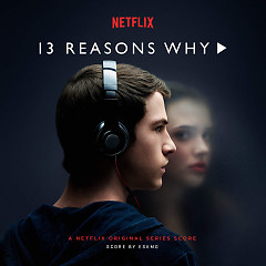 13 Reasons Why OST - Eskmo