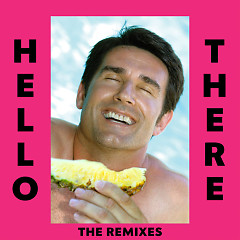 Hello There (The Remixes) - Dillon Francis