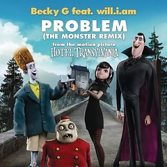 """Problem (From """"Hotel Transylvania"""") [The Monster Remix]  - Becky G,will.i.am"""