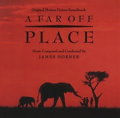 A Far Off Place (Score) (P.1)  - James Horner