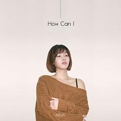 How Can I (Single) - Nieun