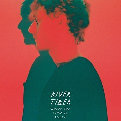 When The Time Is Right EP - River Tiber
