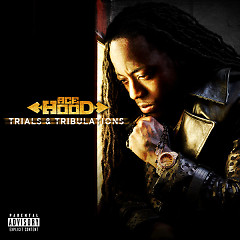 Trials & Tribulations  - Ace Hood