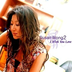 I Wish You Love - Susan Wong