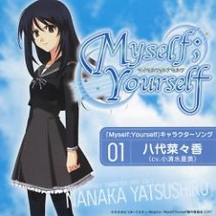 Myself;Yourself Character Song Vol.1 – Nanaka Yatsushiro