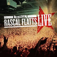 The Best Of Rascal Flatts (Live) - Rascal Flatts